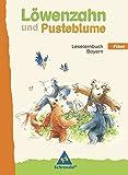 Löwenzahn und Pusteblume - Ausgabe 2008 für Bayern: Fibel
