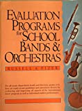 img - for Evaluation Programs for School Bands and Orchestras book / textbook / text book
