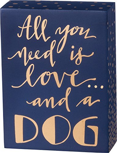 Primitives by Kathy All You Need Is Love And A Dog Navy Blue and Gold Box Sign