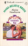 Make-Believe Bride, Alaina Hawthorne, 0373191642