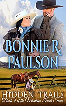 Hidden Trails: A Clearwater County Romance (The Montana Trails Series Book 4) by [Paulson, Bonnie R.]