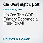 It's On: The GOP Primary Becomes a Free-For-All | Abby Phillip,Sean Sullivan