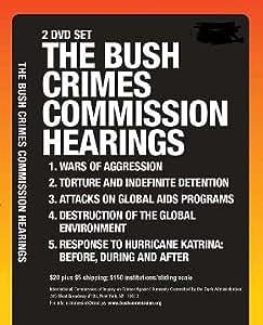 The Bush Crimes Commission Hearings