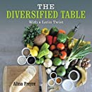 The Diversified Table: With a Latin Twist