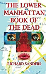 The Lower Manhattan Book Of The Dead by Richard Sanders (2010-03-16)