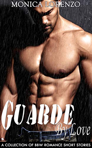Guarded By Love: A Collection of BBW Romance Short Stories