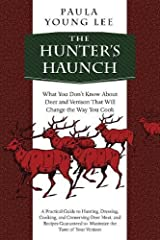The Hunter's Haunch: What You Don't Know About Deer and Venison That Will Change the Way You Cook Hardcover