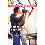 Safe in the Tycoon's Arms | Jennifer Faye