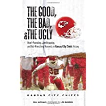 Good,The Bad,And/Ugly Kansas City Chiefs