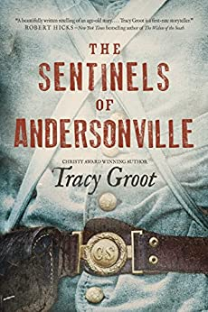 The Sentinels of Andersonville by [Groot, Tracy]