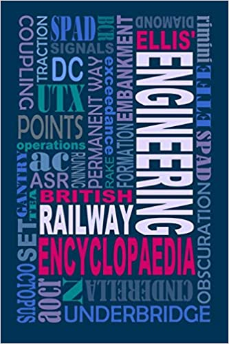 Ellis' British Railway Engineering Encyclopaedia (3rd Edition