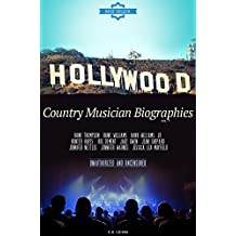 Country Musician Biographies Vol.7: (HANK THOMPSON,HANK WILLIAMS,HANK WILLIAMS, JR,HUNTER HAYES,IRIS DEMENT,JAKE OWEN,JEAN SHEPARD,JENNIFER NETTLES,JENNIFER WARNES,JESSICA LEA MAYFIELD)