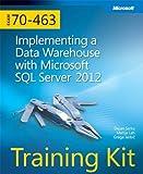 Training Kit (Exam 70-463) Implementing a Data Warehouse with Microsoft SQL Server 2012 (MCSA) (Microsoft Press Training Kit) by Dejan Sarka (2012-12-25)