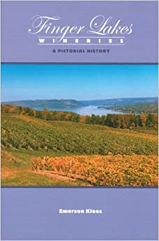 Book Finger Lakes Wineries: A Pictorial History by Emerson Klees (2014-02-15)