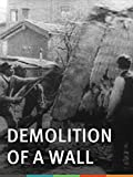 Demolition of a Wall