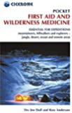 Pocket First Aid and Wilderness Medicine: Essential for expeditions: mountaineers, hillwalkers and explorers - jungle, desert, ocean and remote areas (Techniques)