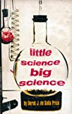 Little Science, Big Science, Derek J. Price, 0231085621
