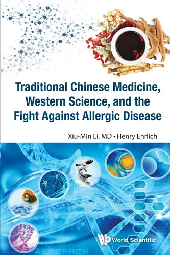 Traditional Chinese Medicine, Western Science, and the Fight Against Allergic Disease (Traditional Chinese Treatment)