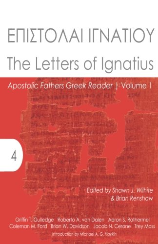 The Letters of Ignatius: Apostolic Fathers Greek Reader (Accessible Greek Resources and Online Studies)