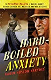 Book cover from Hard-Boiled Anxiety by Karen Huston Karydes