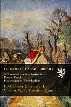 Descargar Libros A Course Of Practical Instruction In Botany. Part I. Phanerogamæ - Pteridophyta Epub Gratis Sin Registro