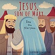 Jesus, son of Mary.: Isa Ibn Maryam.