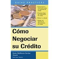 Como Negociar su Credito (Guias Practicas)