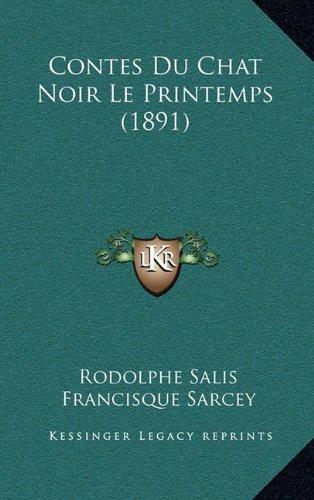 Read Online Contes Du Chat Noir Le Printemps (1891) (French Edition) pdf epub