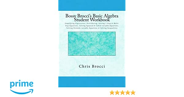 Amazon.com: Bossy Brocci's Basic Algebra Student Workbook ...
