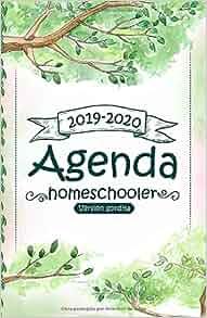 Agenda Homeschooler: 2019-2020 (Agenda Homeschooler de ...