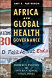 #6: Africa and Global Health Governance: Domestic Politics and International Structures
