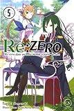 Re:Zero - Re:vivre dans un autre monde à partir de zéro, Tome 5 :