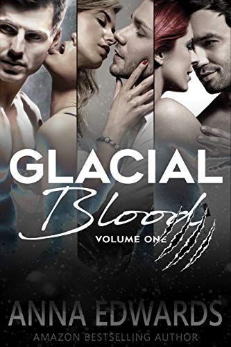 Glacial Blood Volume One by [Edwards, Anna]