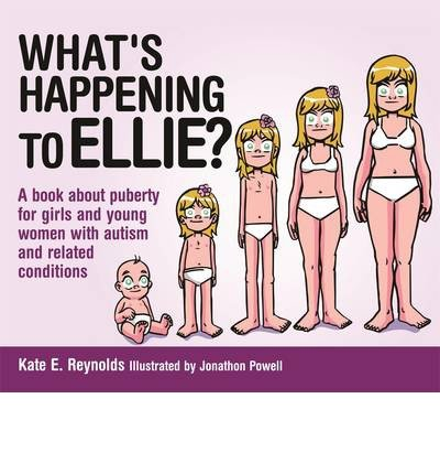 [(What's Happening to Ellie?: A Book About Puberty for Girls and Young Women With Autism and Related Conditions)] [Author: Kate E. Reynolds] published on (January, 2015) pdf epub