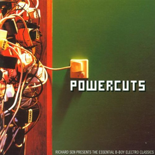 Powercuts: Richard Sen Presents the Essential B-Boy Electro (Comet Ice)
