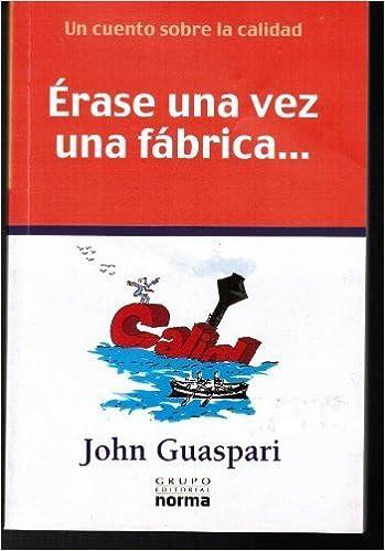 libro erase una vez una fabrica de john guaspari