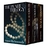 The Pearl Trilogy Boxed Set: books 1-3 of 5