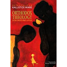 Orthodox Theology in the Twenty-First Century (Doxa & Praxis: Exploring Orthodox Theology)