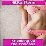 Knocking up the Princess | Nikita Storm