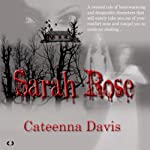 Sarah Rose | Cateenna Davis