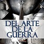 Del arte de la guerra [The Art of War] | Nicolas Maquiavelo