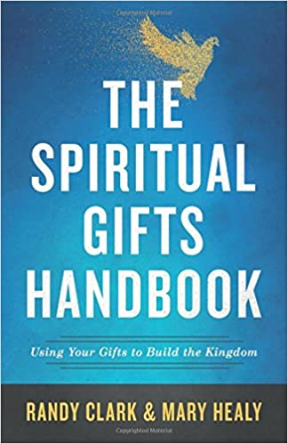 The spiritual gifts handbook using your gifts to build the kingdom the spiritual gifts handbook using your gifts to build the kingdom randy clark mary healy 9780800798635 amazon books negle Image collections