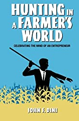 Hunting in a Farmer's World: Celebrating the Mind of an Entrepreneur