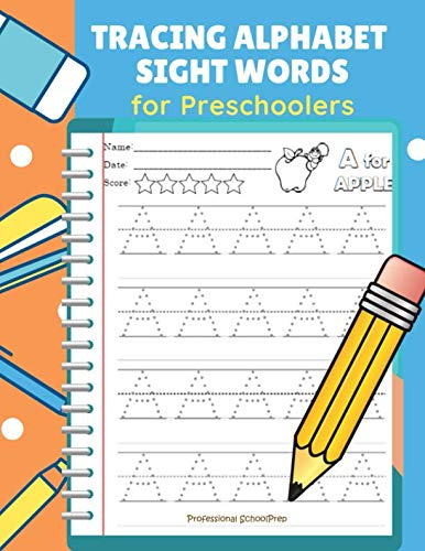 Tracing Alphabet Sight Words for Preschoolers: Teach your child to read, trace and write ABC and full Dolch Sight Word worksheets for preschoolers and ... with fun. Age 2-5, babies, toddlers and Pre K ()