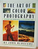 The Art of Color Photography, John Hedgecoe, 0671688898