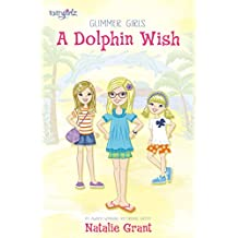 A Dolphin Wish (Faithgirlz / Glimmer Girls)