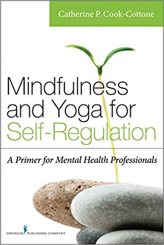Mindfulness and Yoga for Self-Regulation: A Primer for ...