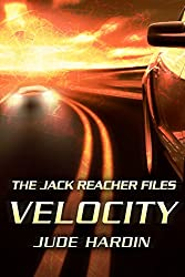THE JACK REACHER FILES: VELOCITY (with bonus thriller CROSSCUT)