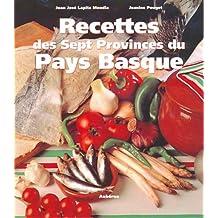Recettes des sept provinces du Pays basque : Zazpiak-Bat