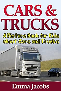 Children's Book About Cars and Trucks: A Kids Picture Book About Cars and Trucks with Photos and